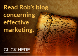 Read Rob's blog concerning effective marketing.