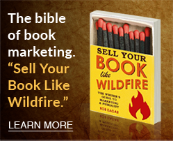 The bible of book marketing. Sell Your Book Like Wildfire.