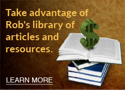Take advantage of Rob's library of articles and resources.