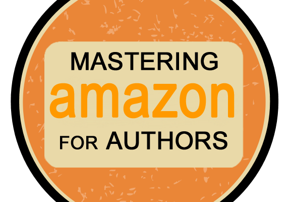 Mastering Amazon for Authors